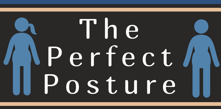 The Perfect Posture